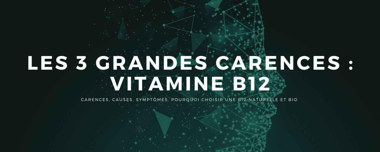 vitamine B12 biologique naturelle cause carence symptôme